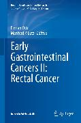 Cover-Bild zu Early Gastrointestinal Cancers II: Rectal Cancer (eBook) von Otto, Florian (Hrsg.)
