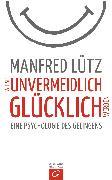 Cover-Bild zu Wie Sie unvermeidlich glücklich werden (eBook) von Lütz, Manfred