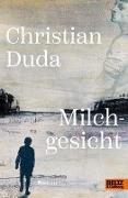 Cover-Bild zu Duda, Christian: Milchgesicht