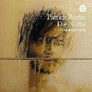 Cover-Bild zu Roche, Patrick: Die Narbe (Audio Download)