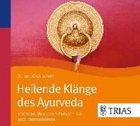 Cover-Bild zu Heilende Klänge des Ayurveda - Hörbuch von Schrott, Ernst