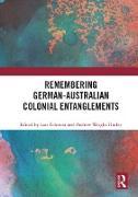 Cover-Bild zu Remembering German-Australian Colonial Entanglements (eBook) von Eckstein, Lars (Hrsg.)
