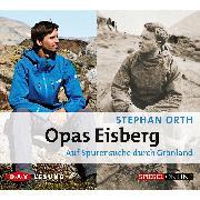Cover-Bild zu Orth, Stephan: Opas Eisberg (Audio Download)
