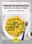 Cover-Bild zu Frühstücksfasten mit der Dr. Walle Formel von Walle, Hardy