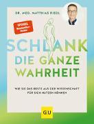 Cover-Bild zu Schlank - die ganze Wahrheit von Riedl, Matthias