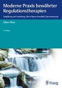 Cover-Bild zu Moderne Praxis bewährter Regulationstherapien von Ploss, Oliver