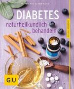 Cover-Bild zu Diabetes naturheilkundlich behandeln von Ploss, Oliver