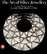 Cover-Bild zu The Art of Silver Jewellery von Rappoldt, Ien