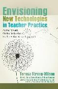 Cover-Bild zu Strong-Wilson, Teresa (Hrsg.): Envisioning New Technologies in Teacher Practice