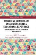 Cover-Bild zu Strong-Wilson, Teresa (Hrsg.): Provoking Curriculum Encounters Across Educational Experience (eBook)