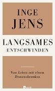 Cover-Bild zu Langsames Entschwinden von Jens, Inge