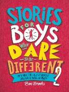 Cover-Bild zu Brooks, Ben: Stories for Boys Who Dare to Be Different 2: Even More True Tales of Amazing Boys Who Changed the World