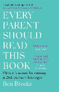 Cover-Bild zu Brooks, Ben: Every Parent Should Read This Book