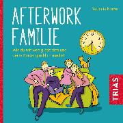 Cover-Bild zu Afterwork-Familie (Audio Download) von Klüver, Nathalie