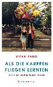 Cover-Bild zu Als die Karpfen fliegen lernten von Yang, Xifan