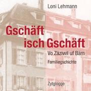 Cover-Bild zu Lehmann, Loni: Gschäft isch Gschäft