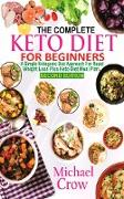 Cover-Bild zu The Complete Keto Diet For Beginners (eBook) von Crow, Michael