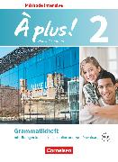 Cover-Bild zu À plus !, Méthode intensive - Nouvelle édition, Band 2, Grammatikheft von Gregor, Gertraud