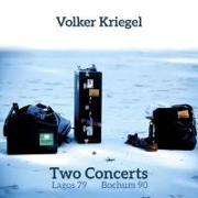 Cover-Bild zu Kriegel, Volker (Komponist): Two Concerts (Lagos 1979 & Bochum 1990)