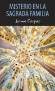 Cover-Bild zu Misterio en la Sagrada Familia. Lektüre von Corpas, Jaime