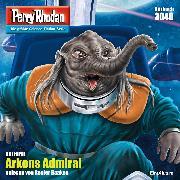 Cover-Bild zu Hirdt, Kai: Perry Rhodan 3040: Arkons Admiral (Audio Download)