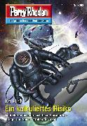 Cover-Bild zu Hirdt, Kai: Perry Rhodan 3082: Ein kalkuliertes Risiko (eBook)