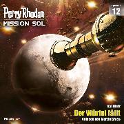 Cover-Bild zu Hirdt, Kai: Perry Rhodan Mission SOL Episode 12: Der Würfel fällt (Audio Download)