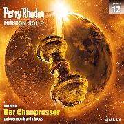 Cover-Bild zu Hirdt, Kai: Perry Rhodan Mission SOL 2 Episode 12: Der Chaopressor (Audio Download)