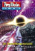 Cover-Bild zu Hirdt, Kai: Perry Rhodan 2982: Die Vernichtungsvariable (eBook)