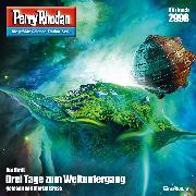 Cover-Bild zu Hirdt, Kai: Perry Rhodan 2998: Drei Tage zum Weltuntergang (Audio Download)