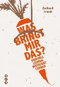 Cover-Bild zu Was bringt mir das? (eBook) von Friedl, Gerhard