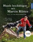 Cover-Bild zu Hunde beschäftigen mit Martin Rütter von Rütter, Martin