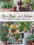 Cover-Bild zu Alles Bio vom Balkon. Obst, Gemüse und Kräuter selber ziehen von Kopp, Ursula