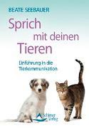 Cover-Bild zu Sprich mit deinen Tieren von Seebauer, Beate