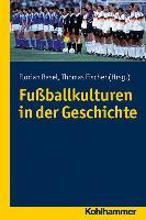 Cover-Bild zu Basel, Florian (Hrsg.): Fußballkulturen in der Geschichte
