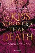Cover-Bild zu The Last Goddess, Band 2: A Kiss Stronger Than Death von Iosivoni, Bianca