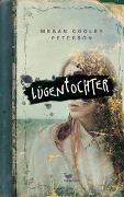 Cover-Bild zu Lügentochter von Peterson, Megan Cooley