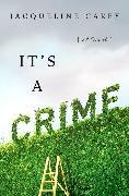 Cover-Bild zu Carey, Jacqueline: It's a Crime (eBook)