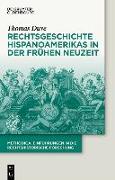 Cover-Bild zu Rechtsgeschichte Hispanoamerikas in der Frühen Neuzeit (eBook) von Duve, Thomas