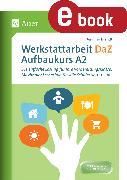 Cover-Bild zu Werkstattarbeit DaZ - Aufbaukurs A2 (eBook) von Brandt, Jennifer