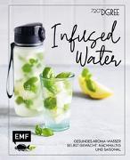 Cover-Bild zu Daniels, Sabrina Sue: Infused Water - Gesundes Aroma-Wasser selbst gemacht: nachhaltig und saisonal