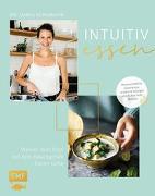 Cover-Bild zu Schumann, Dania: Intuitiv essen - Warum dein Kopf auf dein Bauchgefühl hören sollte