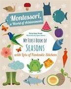 Cover-Bild zu Piroddi, Chiara: My First Book of the Seasons with Lots of Fantastic Stickers (Montessori Activity)
