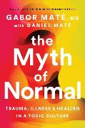 Cover-Bild zu Maté, Gabor: The Myth of Normal