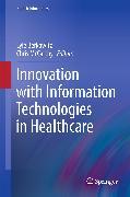 Cover-Bild zu Innovation with Information Technologies in Healthcare (eBook) von McCarthy, Chris (Hrsg.)