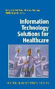 Cover-Bild zu Information Technology Solutions for Healthcare (eBook) von Zielinski, Krzysztof