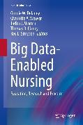 Cover-Bild zu Big Data-Enabled Nursing (eBook) von Weaver, Charlotte A. (Hrsg.)