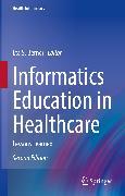 Cover-Bild zu Informatics Education in Healthcare (eBook) von Berner, Eta S. (Hrsg.)