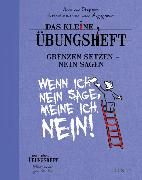 Cover-Bild zu Das kleine Übungsheft - Grenzen setzen, nein sagen von van Stappen, Anne