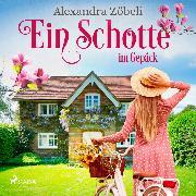 Cover-Bild zu Ein Schotte im Gepäck (Audio Download) von Zöbeli, Alexandra